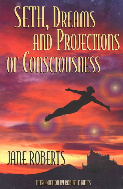 Seth, Dreams and Projections of Consciousness (Paperback)