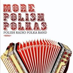 POLISH RADIO POLKA BAND - MORE POLISH POLKAS