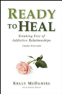 Ready to Heal: Breaking Free of Addictive Relationships (Paperback)