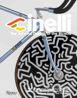 Cinelli: The Art and Design of the Bicycle (Hardcover)