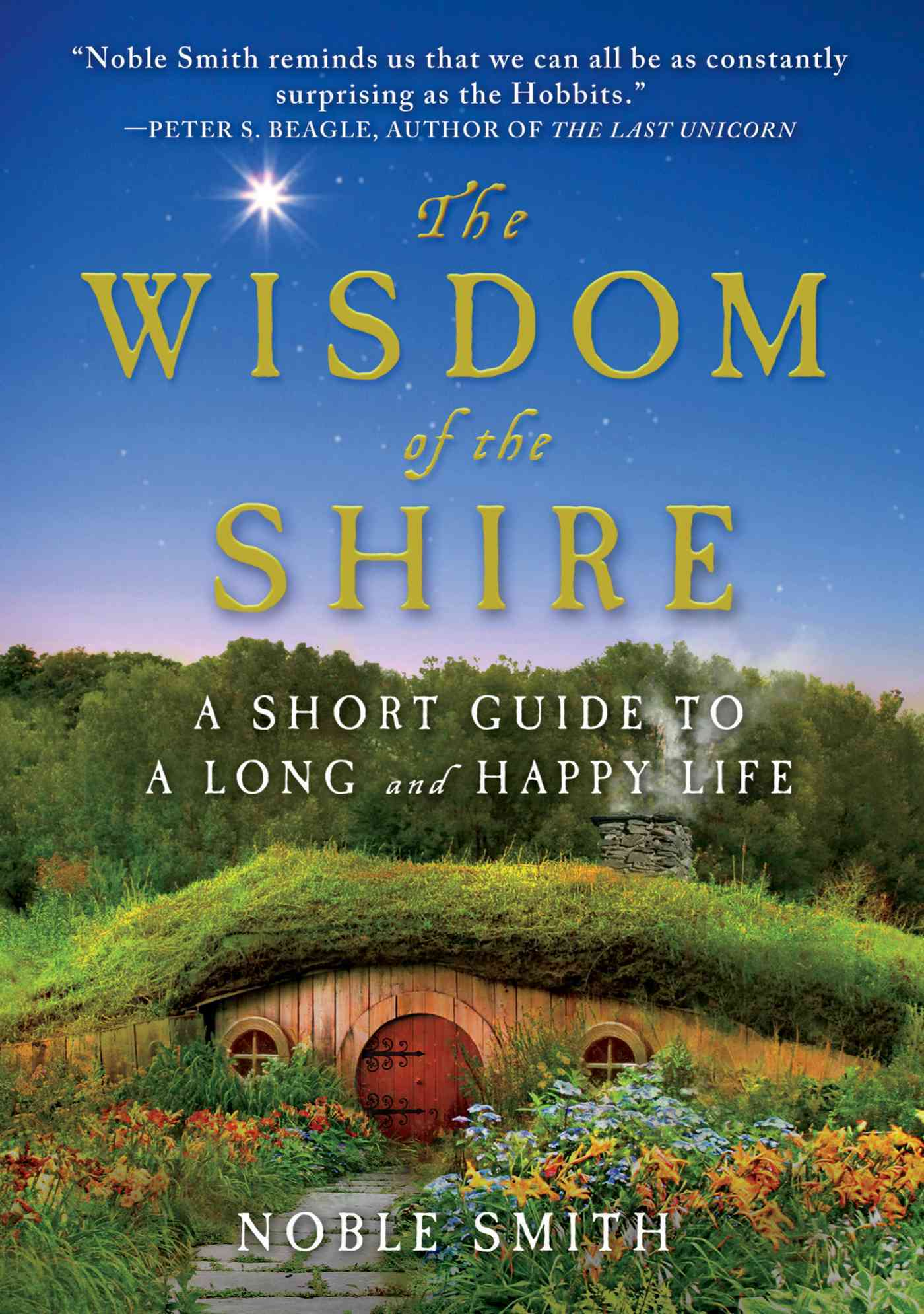 The Wisdom of the Shire: A Short Guide to a Long and Happy Life (Hardcover)