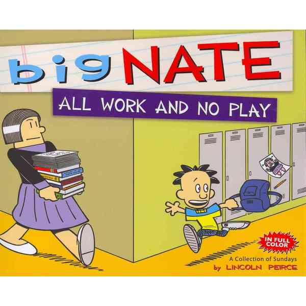 All Work and No Play: A Collection of Big Nate Sundays (Paperback)