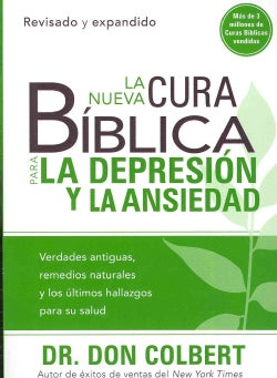La nueva cura biblica para la depresion y ansiedad / The New Bible Cure For Depression & Anxiety (Paperback)