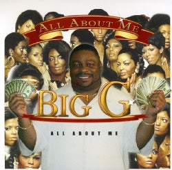 BIG G - ALL ABOUT ME