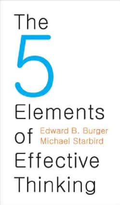 The 5 Elements of Effective Thinking (Hardcover)