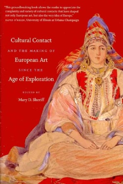 Cultural Contact and the Making of European Art Since the Age of Exploration (Paperback)