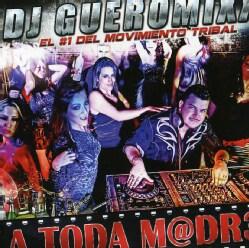 DJ GUEROMIXX - TODA M@DR3
