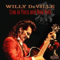 Willy Deville - Live In Paris And New York