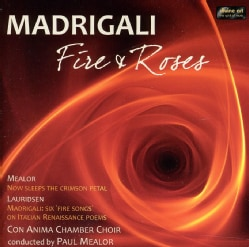 Con Anima Chamber Choir - Madrigali: Fire And Roses