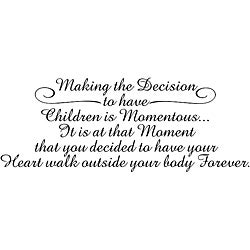 Design on Style Making the Decision to have children is Momentous Vinyl Art Quote