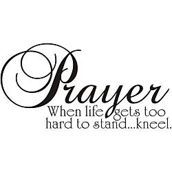 Design on Style Prayer when life gets too hard to stand...kneel' Vinyl Art Quote