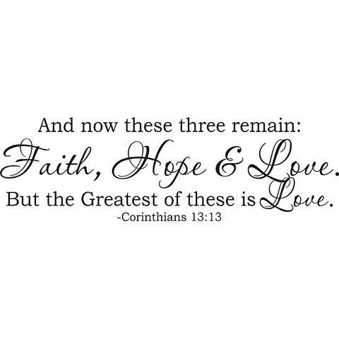 Design on Style 'Corinthians 13:13 And now these three remain Faith Hope Love' Vinyl Art Quote
