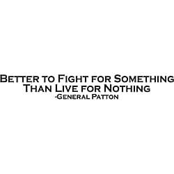 Design on Style 'Patton quote It is Better to die for something' Vinyl Art Quote
