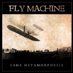 Fly Machine - Come Metamorphosis