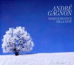 ANDRE GAGNON - DANS LE SILENCE DE LA NUIT