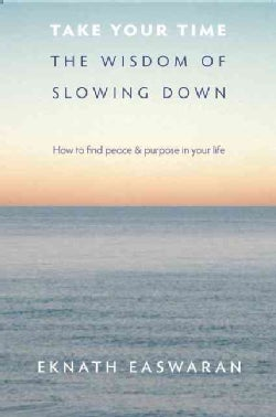Take Your Time: The Wisdom of Slowing Down (Paperback)