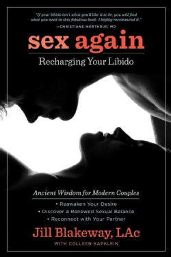 Sex Again: Recharging Your Libido: Ancient Wisdom for Modern Couples (Paperback)