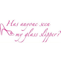 Cinderella Girls Room 'Has Anyone Seen My Glass Slipper?' Vinyl Lettering Wall Decal (More options available)
