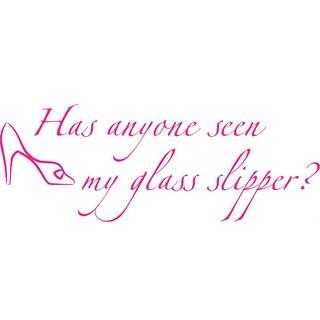 Cinderella Girls Room 'Has Anyone Seen My Glass Slipper?' Vinyl Lettering Wall Decal
