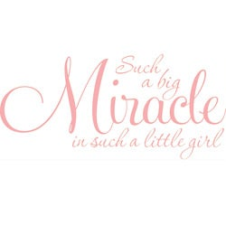 Baby Girl Nursey Room 'Such a big miracle...' Vinyl Wall Decal