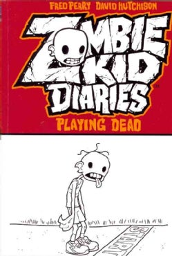 Zombie Kid Diaries 1: Playing Dead (Paperback)