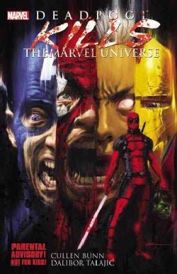Deadpool: Deadpool Kills the Marvel Universe (Paperback)