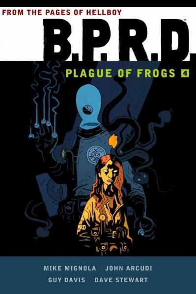 B.P.R.D.: Plague of Frogs Vol. 4 (Hardcover)
