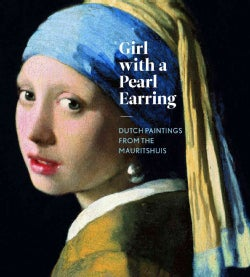 Girl With a Pearl Earring: Dutch Paintings from the Mauritshuis (Hardcover)