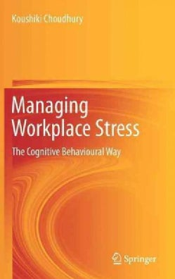 Managing Workplace Stress: The Cognitive Behavioural Way (Hardcover)