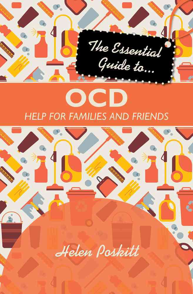 The Essential Guide to OCD: Help for Families and Friends (Paperback)