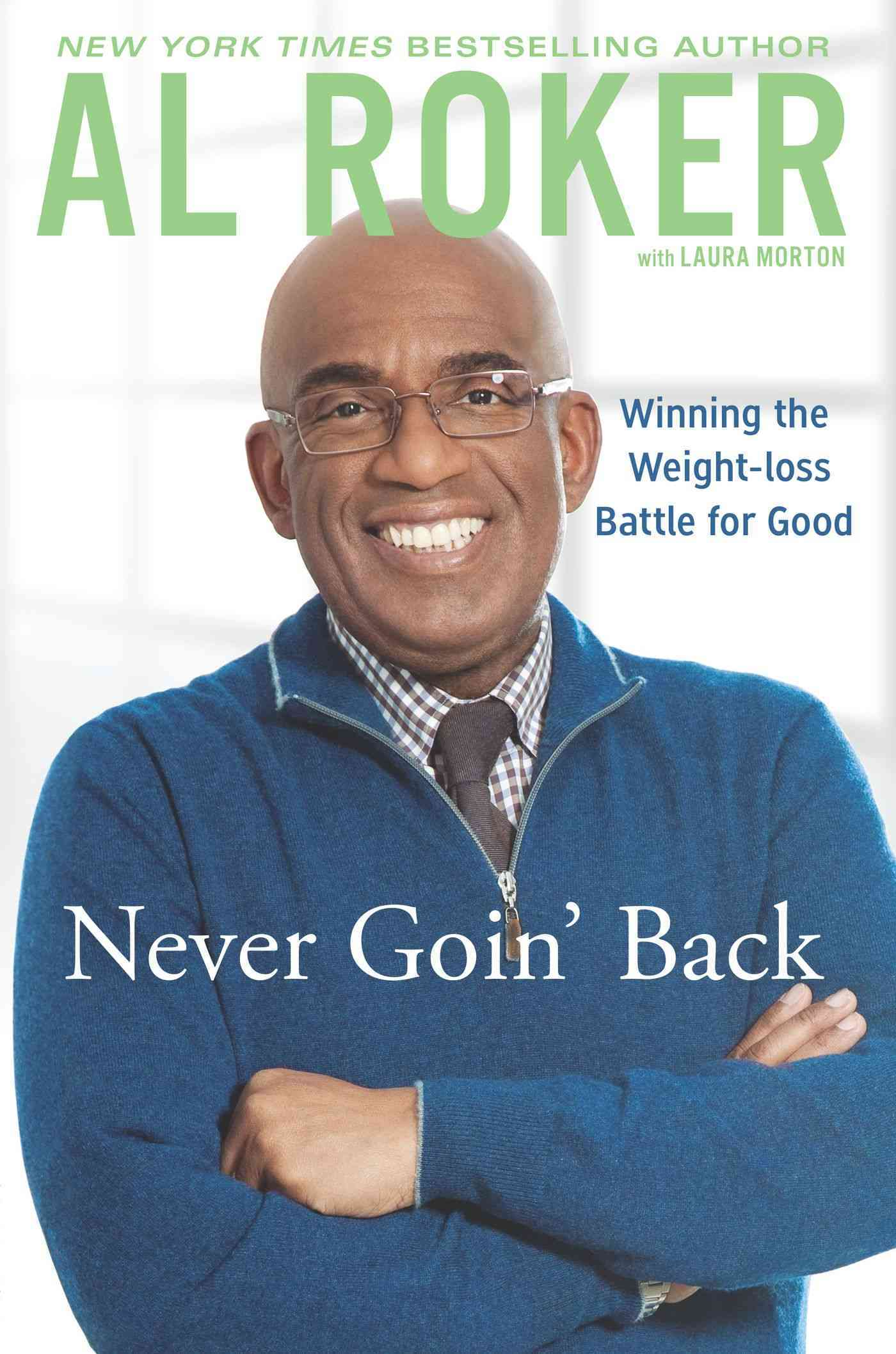 Never Goin' Back: Winning the Weight-Loss Battle for Good (Hardcover)