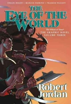 The Wheel of Time the Eye of the World 3: The Wheel of Time (Hardcover)