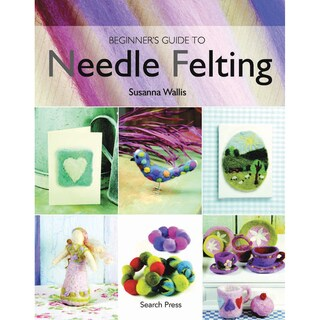 Search Press Books-Beginner's Guide To Needle Felting