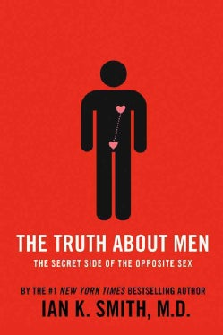 The Truth About Men: The Secret Side of the Opposite Sex (Paperback)