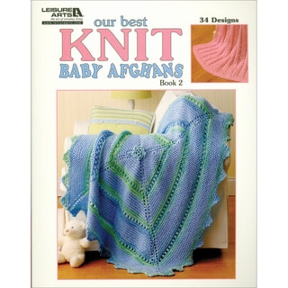 Leisure Arts-Our Best Knit Baby Afghans, Book 2