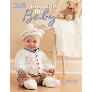 Leisure Arts-Dressing Up Baby 5 Sets To Crochet
