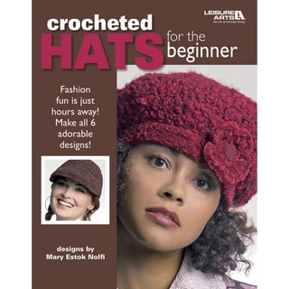 Leisure Arts-Crocheted Hats For The Beginner