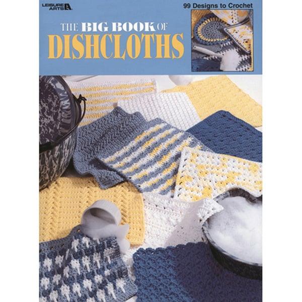 Leisure Arts-The Big Book Of Dishcloths