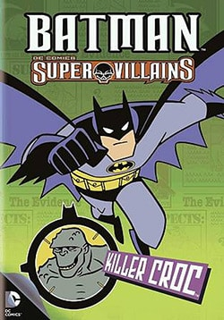 Batman Super Villains: Killer Croc (DVD)