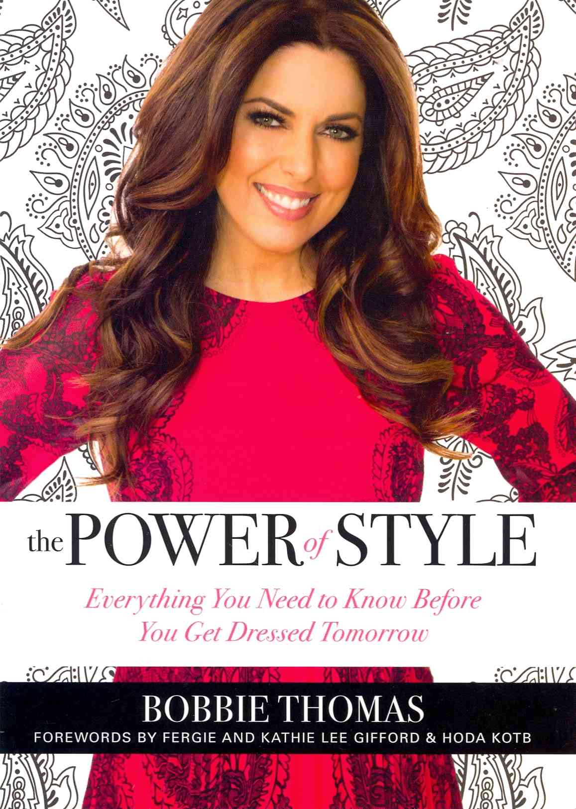 The Power of Style: Everything You Need to Know Before You Get Dressed Tomorrow (Hardcover)