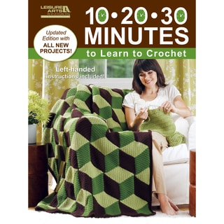 Leisure Arts-10-20-30 Minutes To Learn To Crochet