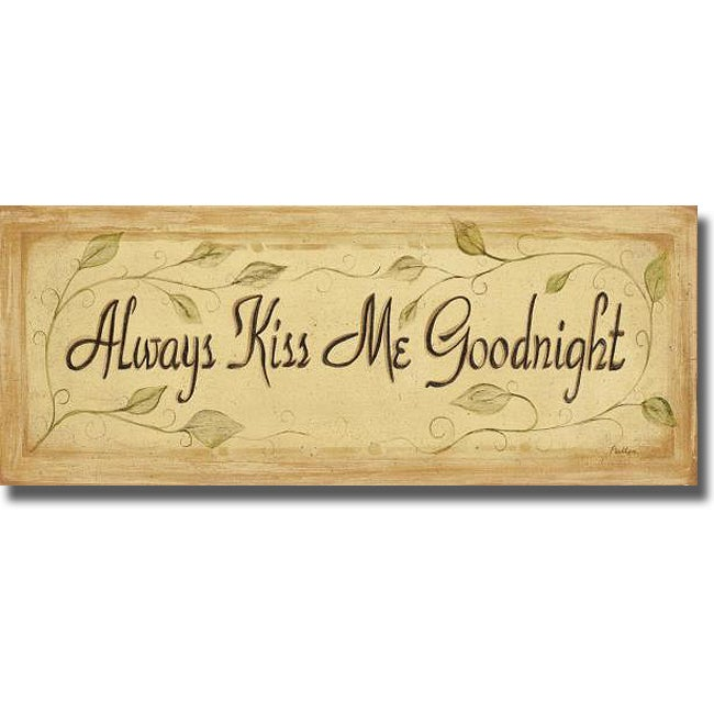 Grace Pullen \'Always Kiss Me Goodnight\' Canvas Art - Free Shipping ...