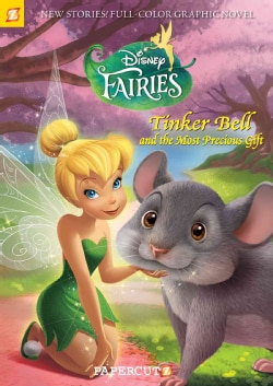 Disney Fairies 11: Tinker Bell and the Most Precious Gift (Paperback)