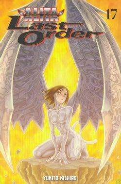 Battle Angel Alita 17: Last Order (Paperback)