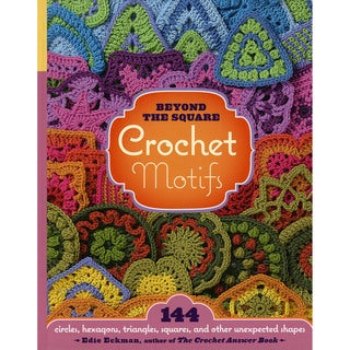Storey Publishing-Beyond The Square Crochet Motifs