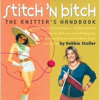 Storey Publishing-Stitch'n B*tch The Knitters Handbook