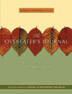 Overeater's Journal: Excercises for the Heart, Mind and Soul (Paperback)
