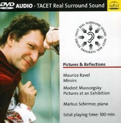Markus Schirmer - Ravel/Mussorgsky: Pictures & Reflections