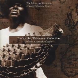 YORUBA/DAHOMEAN COLLECTION: ORISHAS ACROSS THE OCE - YORUBA/DAHOMEAN COLLECTION: ORISHAS ACROSS THE OCE