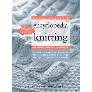 Leisure Arts - Encyclopedia Of Knitting by Donna Kooler (Revised)